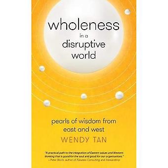 Helheten i en störande värld: pärlor av visdom från öst och väst