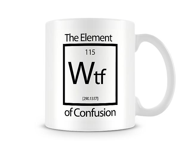 Wtf The Element Of Confusion Mug
