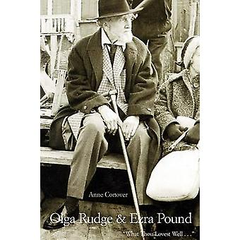 Olga Rudge  Ezra Pound What Thou Lovest Well . . . by Conover & Anne