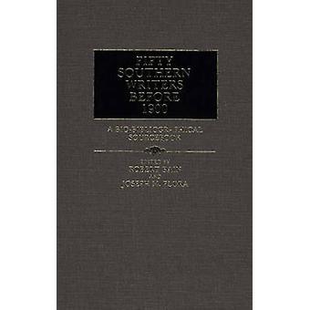Fünfzig südlichen Schriftstellern vor 1900 eine BioBibliographical Sourcebook von Bain & Robert & etc.