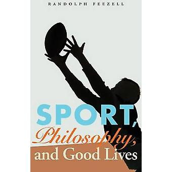 Sport Philosophy and Good Lives by Feezell & Randolph