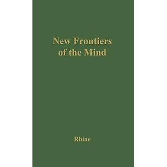 New Frontiers of the Mind The Story of the Duke Experiments by Rhine & Joseph B.