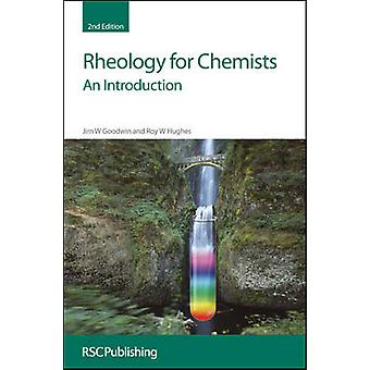 Rheology for Chemists An Introduction by Goodwin & J W