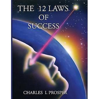 De 12 wetten van succes door Prosper & Charles ik