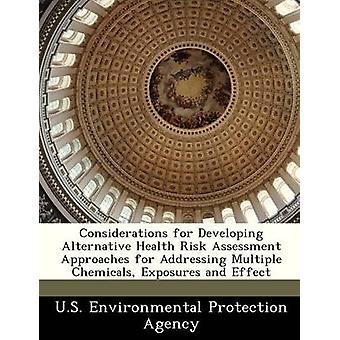 Overwegingen voor het ontwikkelen van alternatieve gezondheid risico beoordeling benaderingen voor het aanpakken van meerdere chemische blootstelling en Effect door de US Environmental Protection Agency