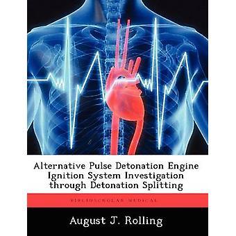 Alternativa de pulso detonação motor ignição sistema investigação através de detonação dividindo por rolamento & agosto J.