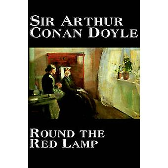 Round the Red Lamp by Arthur Conan Doyle Fiction Short Stories by Doyle & Arthur Conan