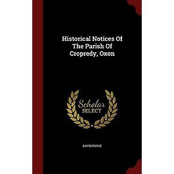 Avis historiques de la paroisse de Cropredy Oxon par Royce & David