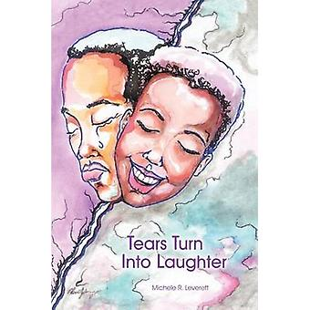 Tears Turn Into Laughter by Leverett & Michele R.
