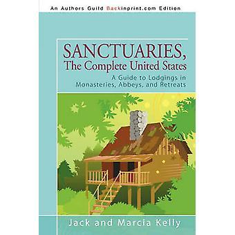 Heiligtümer der kompletten Vereinigte Staaten ein Reiseführer für Unterkünfte in Klöstern Abteien und Retreats von Jack und Marcia Kelly