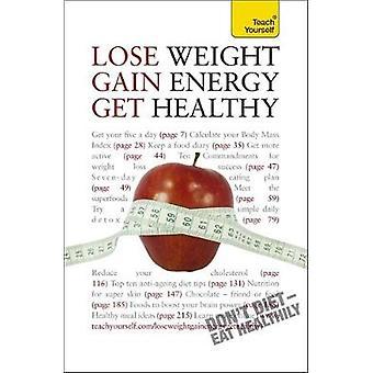 Lose Weight Gain Energy Get Healthy Teach Yourself by Kirkham & Sara