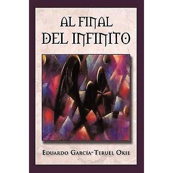 Al Final del Infinito por Garc ATeruel Okie & Eduardo
