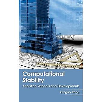Computational Stability Analytical Aspects and Developments by Rago & Gregory