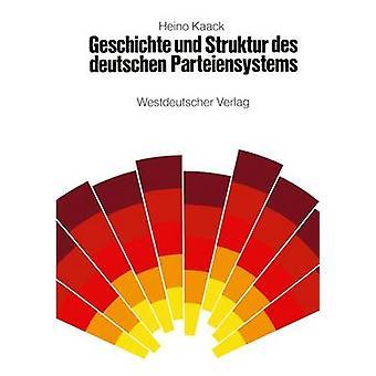 Geschichte und Struktur des deutschen Parteiensystems par Kaack & Heino