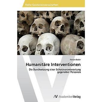 Humanitare Interventionen by Bader Florian
