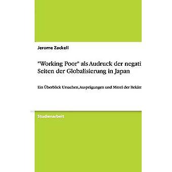 Working Poor als Audruck der negativen Seiten der Globalisierung in Japan by Zackell & Jerome