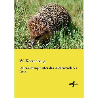 Untersuchungen ber das Rckenmark des Igels av Kotzenberg & W.