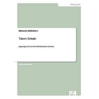 Tatort Schule by Schnherr & Melanie