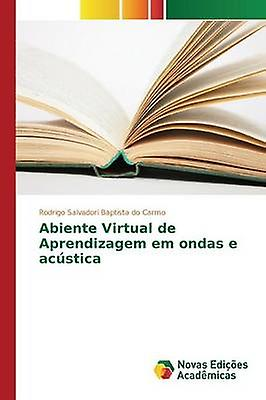 Abiente Virtual de Aprendizagem em ondas e acstica by Salvadori Baptista do voituremo Rodrigo