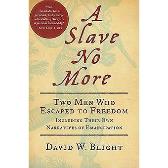 A Slave No More - Two Men Who Escaped to Freedom - Including Their Own