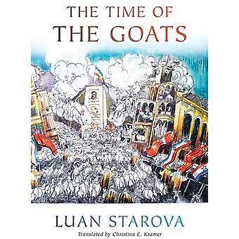 The Time of the Goats by Luan Starova - Christina E. Kramer - 9780299