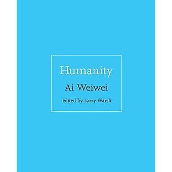 Humanity by Weiwei Ai - 9780691181523 Book