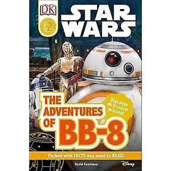 Star Wars - The Adventures of BB-8 by David Fentiman - 9781465451026 B