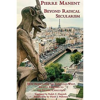 Beyond Radical Secularism - How France and the Christian West Should R