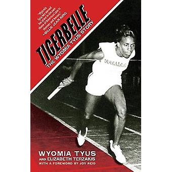 Tigerbelle - The Wyomia Tyus Story by Tigerbelle - The Wyomia Tyus Stor