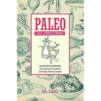 Paleo For Unicorns - Eat the Patriarchy by Paleo For Unicorns - Eat the