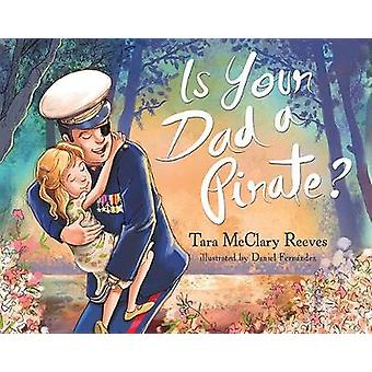 Is Your Dad a Pirate? by Tara McClary Reeves - 9781684013197 Book
