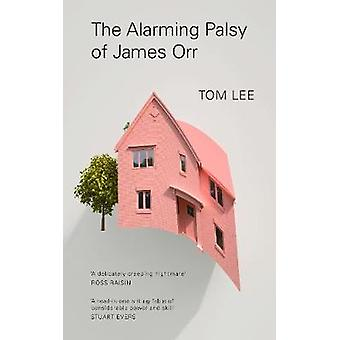 The Alarming Palsy of James Orr by The Alarming Palsy of James Orr -