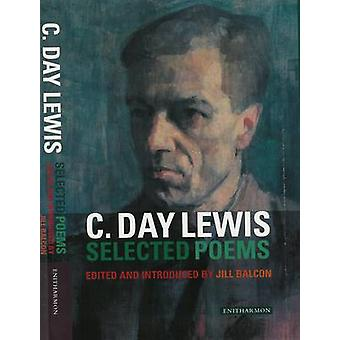 Selected Poems by C. Day Lewis - Jill Balcon - 9781904634119 Book