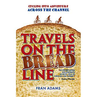 Travels on the Breadline - Cycling into Adventure Across the Channel b