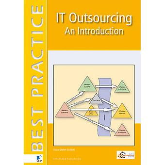 IT Outsourcing - An Introduction by Frank Winnubst - Bart Straathof -