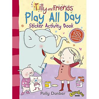 Tilly and Friends: Play All Day Sticker Activity Book (Paperback) by Dunbar Polly