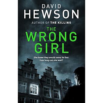 The Wrong Girl (Detective Pieter Vos) (Paperback) by Hewson David