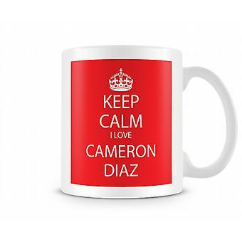 Hålla lugna jag älskar Cameron Diaz tryckt mugg