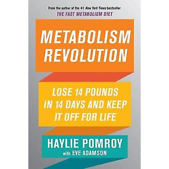 Metabolism Revolution - Lose 14 Pounds in 14 Days and Keep It Off for