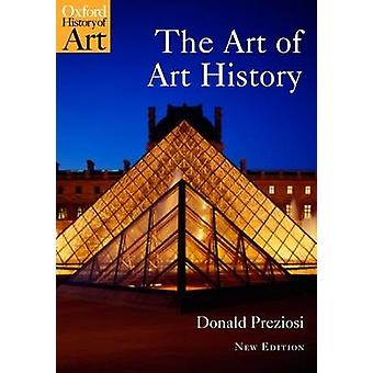 The Art of Art History - A Critical Anthology by Donald Preziosi - 978