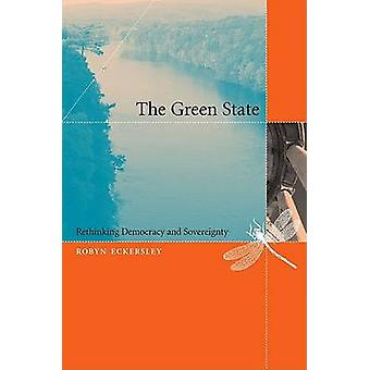 The Green State - Rethinking Democracy and Sovereignty by Robyn Eckers