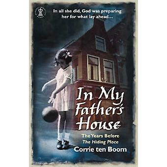 In My Father's House - The Years Before the Hiding Place (3rd Revised