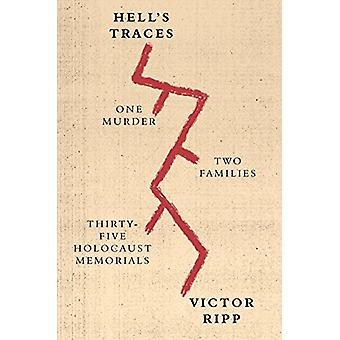 Hell's Traces - One Murder - Two Families - Thirty-Five Holocaust Memo