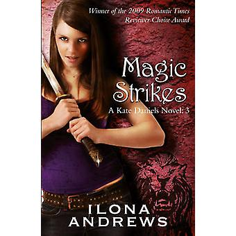 Magic Strikes by Ilona Andrews - 9780575093959 Book