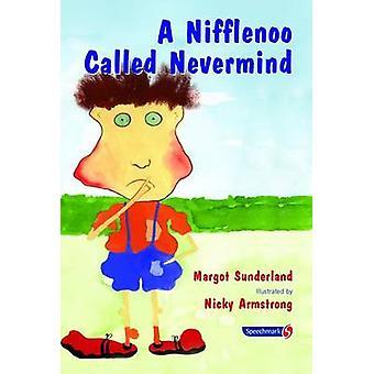 Un Nifflenoo llamado Nevermind - una historia para niños que de la botella hasta sus