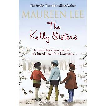 The Kelly Sisters by Maureen Lee - 9781409137344 Book
