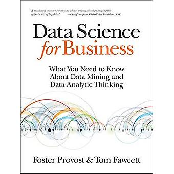 Data Science for Business - What You Need to Know About Data Mining an