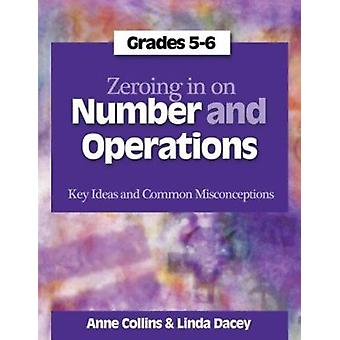 Zeroing in on Number and Operations - Grades 5-6 - Key Ideas and Commo