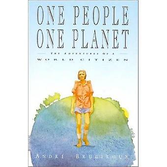 Ett folk - en Planet - äventyr av en världsmedborgare av Andre Brugi