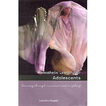 Kinesthetic Learning for Adolescents - Learning Through Movement and E